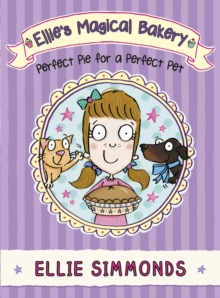 Ellie's Magical Bakery: Perfect Pie for a Perfect Pet, Paperback Book