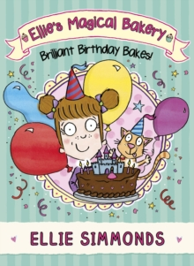 Ellie's Magical Bakery: Brilliant Birthday Bakes!, Paperback Book