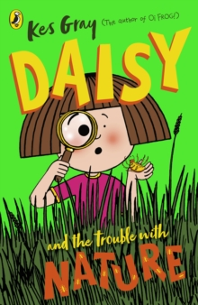 Daisy and the Trouble with Nature, Paperback / softback Book