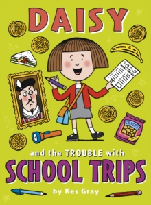 Daisy and the Trouble with School Trips, Paperback / softback Book