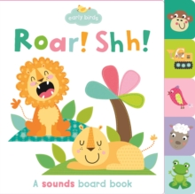 Early Birds Roar! & Ssh!, Board book Book