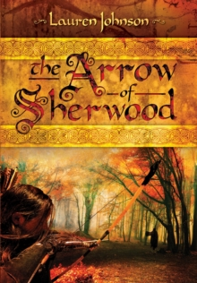 The Arrow of Sherwood, Hardback Book