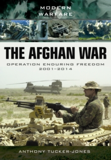 The Afghan War : Operation Enduring Freedom 2001-2014, Paperback Book