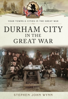 Durham City in the Great War, Paperback / softback Book
