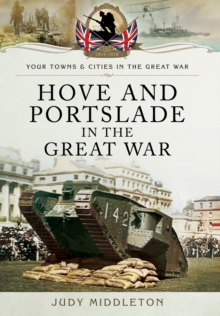 Hove and Portslade in the Great War, Paperback / softback Book