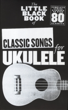 The Little Black Songbook : Classic Songs (Ukulele), Paperback Book