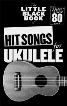 The Little Black Songbook : Hit Songs For Ukulele, Paperback Book