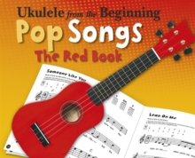 Ukulele from the Beginning Pop Songs : The Red Book, Paperback / softback Book