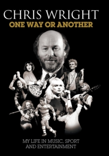 One Way or Another : My Life in Music, Sport & Entertainment, Hardback Book