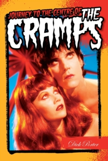 Journey to the Centre of the Cramps, Paperback Book