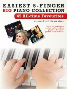 Easiest 5-Finger Piano Collection : 45 All-Time Favourites, Paperback Book