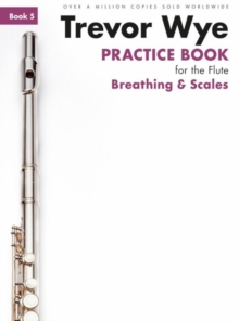 Trevor Wye Practice Book For The Flute : Book 5 - Breathing & Scales, Paperback Book