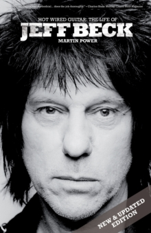 Jeff Beck: Hot Wired Guitar, Paperback Book