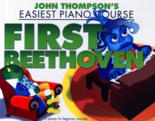 John Thompson's Easiest Piano Course : First Beethoven, Paperback Book