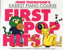 John Thompson's Easiest Piano Course : First Pop Hits, Paperback Book