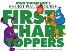 John Thompson's Easiest Piano Course : First Chart Toppers, Paperback Book