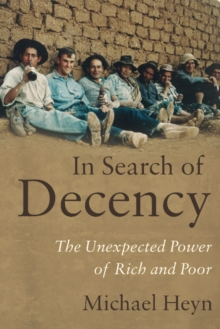 In Search of Decency : The Unexpected Power of Rich and Poor, Paperback / softback Book
