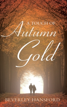 A Touch of Autumn Gold, Paperback / softback Book