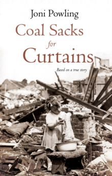Coal Sacks for Curtains : Based on a true story, Paperback / softback Book