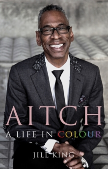 Aitch: A Life in Colour : Conversations with my hair stylist, Hardback Book