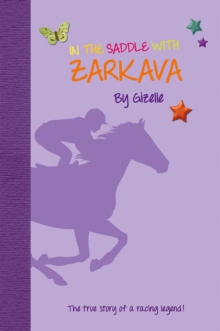In the Saddle with Zarkava : The true story of a racing legend, Paperback / softback Book