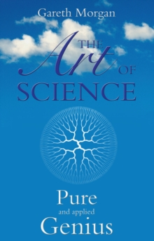 The Art of Science : Pure and Applied Genius, Paperback Book