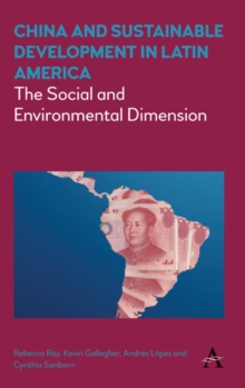 China and Sustainable Development in Latin America : The Social and Environmental Dimension, Paperback / softback Book