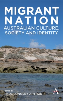 Migrant Nation : Australian Culture, Society and Identity, Hardback Book