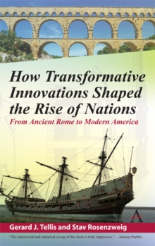 How Transformative Innovations Shaped the Rise of Nations : From Ancient Rome to Modern America, Hardback Book