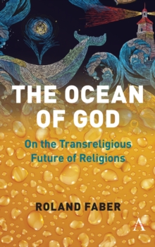 The Ocean of God : On the Transreligious Future of Religions, Hardback Book
