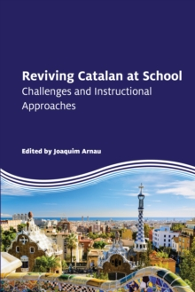 Reviving Catalan at School : Challenges and Instructional Approaches, Paperback / softback Book