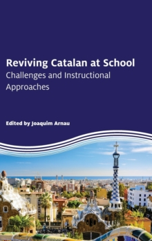Reviving Catalan at School : Challenges and Instructional Approaches, Hardback Book