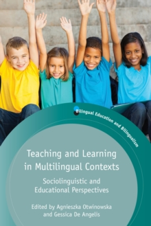 Teaching and Learning in Multilingual Contexts : Sociolinguistic and Educational Perspectives, Paperback / softback Book