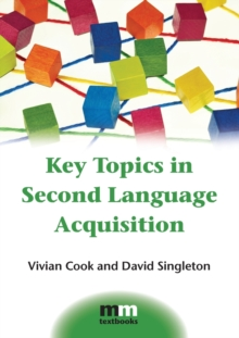 Key Topics in Second Language Acquisition, Paperback Book