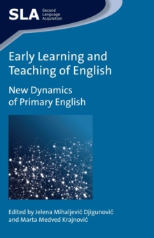 Early Learning and Teaching of English : New Dynamics of Primary English, Paperback / softback Book