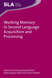 Working Memory in Second Language Acquisition and Processing, Paperback / softback Book