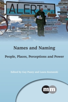 Names and Naming : People, Places, Perceptions and Power, Paperback / softback Book