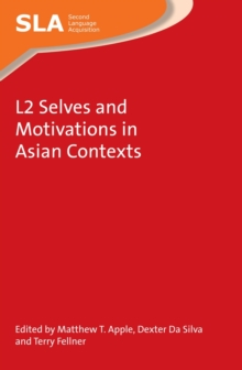 L2 Selves and Motivations in Asian Contexts, Hardback Book