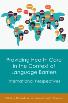 Providing Health Care in the Context of Language Barriers : International Perspectives, Paperback / softback Book