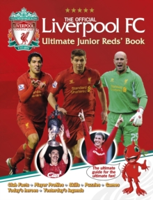 The Official Liverpool FC Ultimate Junior Reds' Book, Hardback Book