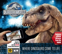 Jurassic World - Where Dinosaurs Come to Life, Hardback Book