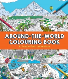 Around-the-World Colouring Book : A Puzzle-Trail Adventure, Paperback Book