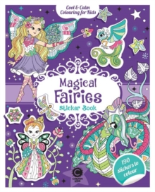 Cool & Calm Colouring for Kids: Magical Fairies Sticker Book, Paperback / softback Book
