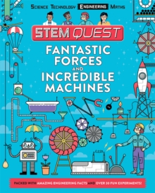 STEM Quest: Fantastic Forces and Incredible Machines, Paperback Book