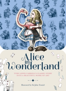 Paperscapes: Alice in Wonderland : Turn Lewis Carroll's classic story into a beautiful work of art, Hardback Book