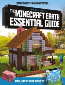 The Minecraft Earth Essential Guide : 100% independent and unofficial, Paperback / softback Book