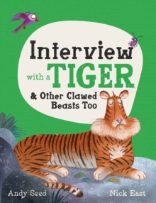 Interview with a Tiger : and Other Clawed Beasts too, Hardback Book