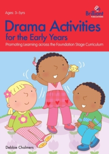 Drama Activities for the Early Years : Promoting Learning across the Foundation Curriculum, Paperback / softback Book