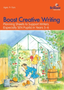 Boost Creative Writing for 9-11 Year Olds : Planning Sheets to Support Writers (Especially SEN Pupils) in Years 5-6, Paperback / softback Book