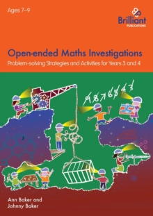 Open-ended Maths Investigations, 7-9 Year Olds : Maths Problem-solving Strategies for Years 3-4, Paperback / softback Book